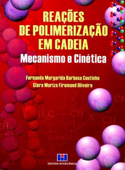 Reações De Polimerização Em Cadeia.mecanismo E Cinética