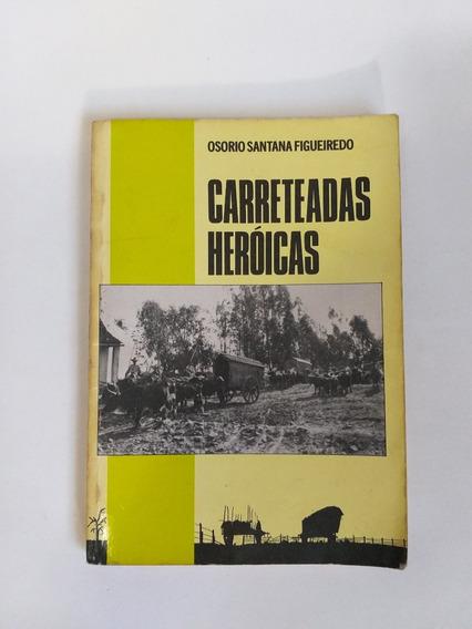 Livro Raro Carreteadas Heroicas Autografado