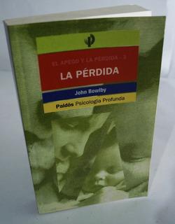 El Apego Y La Pérdida 3 - La Pérdida - John Bowlby - 1993