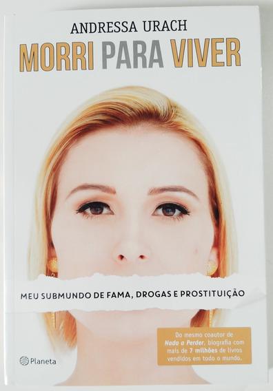 Livro Morri Para Viver - Andressa Urach - Usado Ótimo Estado