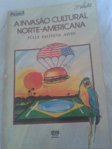 A Invasão Cultural Norte-americana Júlia Falivene Alves
