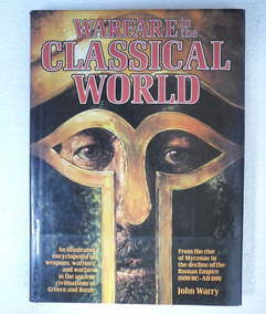 Warfare In The Classical World - Roma Grécia Armas Armaduras