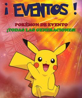 Pokémon Eventos / Todas Las Generaciones - Xy Oras Sol Luna!