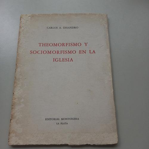 Imagen 1 de 2 de Theomorfismo Y Sociomorfismo En La Iglesia Disandro