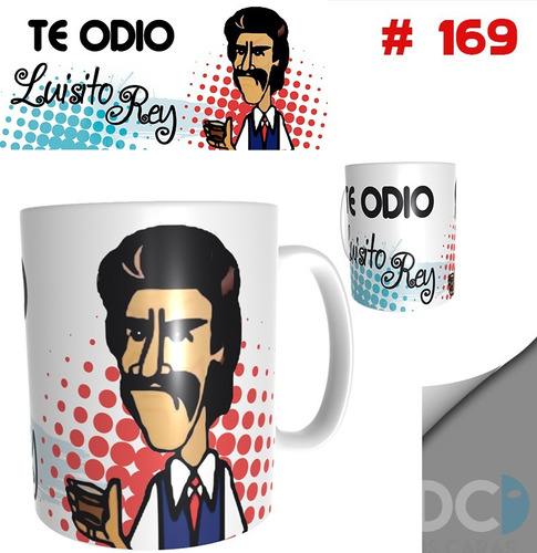 Taza Luis Miguel Te Odio Luisito Rey Serie Netflix #169