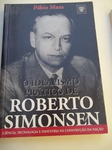 Livro - Roberto Simonsen - O Idealismo Prático - Fabio Maza