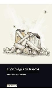 Libro Luciernagas En Frascos De Mercedes Romero