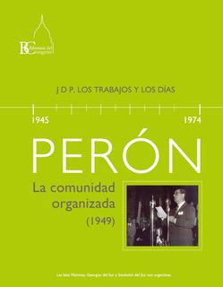 Perón Comunidad Organizada Y Constitución 1949 - Cd Discurso