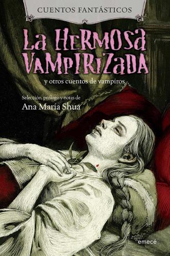 Imagen 1 de 3 de La Hermosa Vampirizada Y Otros Cuentos De Vampiros
