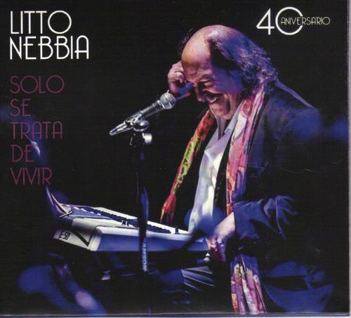 Litto Nebbia - Solo Se Trata De Vivir 40° Aniv. Ed. Mexicana