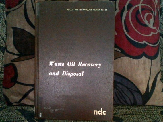 Livro Waste Oil Recovery And Disposal Pollution Technology20