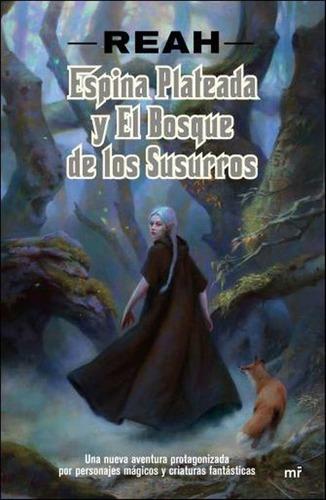 Imagen 1 de 2 de Libro - Espina Plateada Y El Bosque De Los Susurros - Reah R
