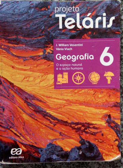 Geografia 6, O Espaço Natural E A Ação Humana, 2ª.ed,2015