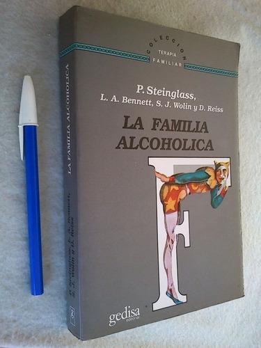 La Familia Alcoholica - Steinglass, Bennett, Wolin Y Reiss