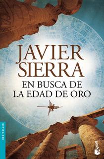 En Busca De La Edad De Oro De Javier Sierra - Booket