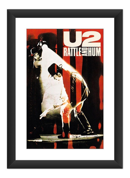 Quadro U2 Rattle And Hum Poster Rock Bono Vox Decoracao Sala