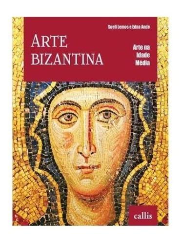 Arte Bizantina - Arte Na Idade Média - Callis