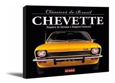 Livro - Clássicos Do Brasil Série Chevette