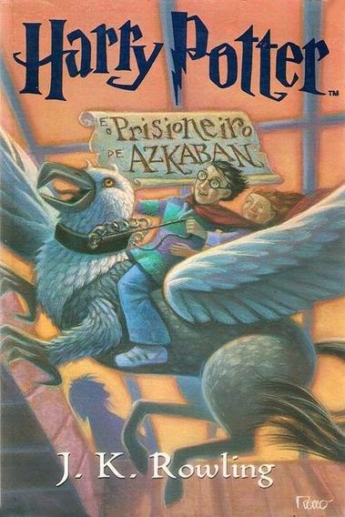 Livro Harry Potter E O Prisioneiro De Azkaban J K Rowling.