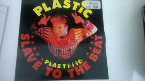 Plastic - Slave To The Beat 12 Mix