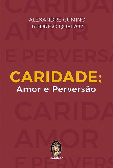 Livro Caridade Amor E Perversão - Promoção