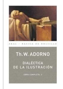Dialéctica De La Ilustración - Obras 03, Adorno, Ed. Akal