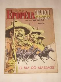 Coleção Epopéia Tri Nº 55 - O Dia Do Massacre - Ebal - 1986