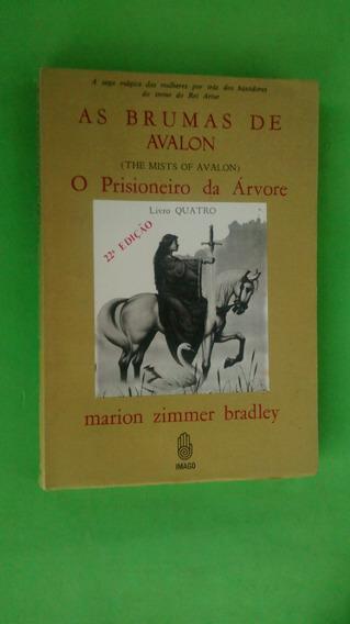 Livro: As Brumas De Avalon 4: O Prisioneiro Da Árvore