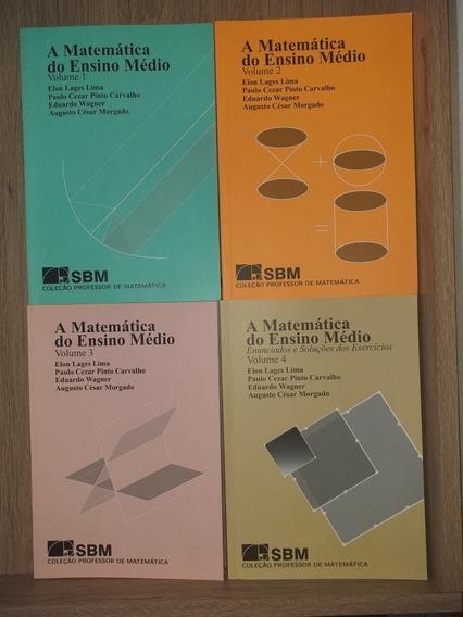 Coleção: A Matemática Do Ensino Médio - 4 Volumes