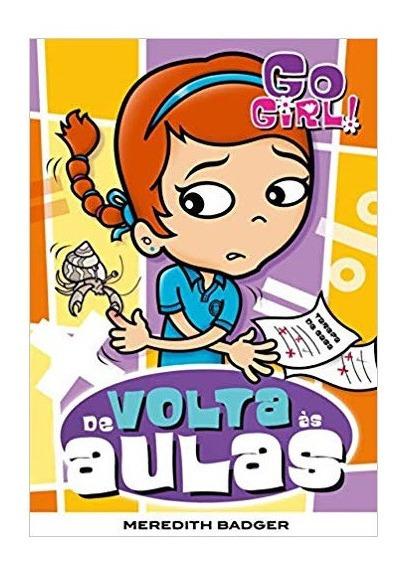 Livro Go Girl: De Volta As Aulas - Meredith Badger