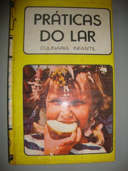 Livro Práticas Do Lar - Culinária Infantil