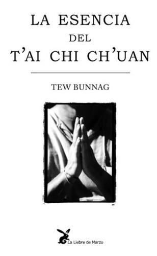 La Esencia Del Tai Chi Chuan