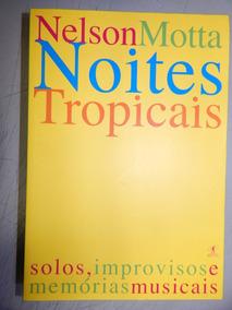 Noites Tropicais Solos Improvisos E Memorias Musicais