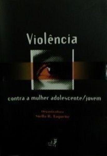 Violência Contra A Mulher Adolescente / Jovem . S. Taquette