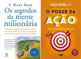 Livro - O Poder Da Ação + Os Segredos Da Mente Milionária