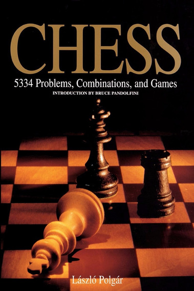 Chess: 5334 Problems, Combinations And Games - Laszlo Polgar