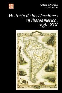 Libro Historia De Las Elecciones En Iberoamérioca [mexico]