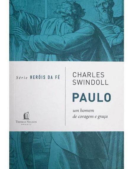 Livro Série Heróis Da Fé | Paulo | Charles Swindoll