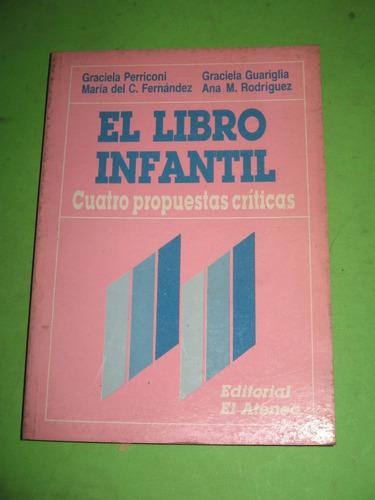 El Libro Infantil. Cuatro Propuestas Criticas - El Ateneo