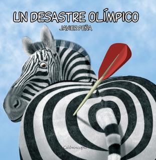 Un Desastre Olímpico - Javier Peña