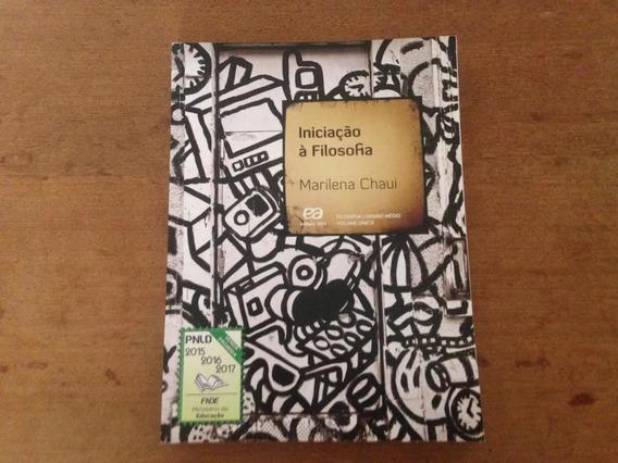 Iniciação À Filosofia Marilena Chaui Vol Único - Ática, 2016
