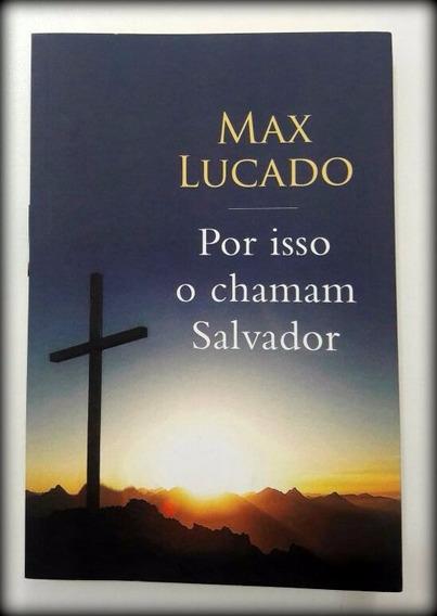 Livro Por Isso O Chamam Salvador - Max Lucado