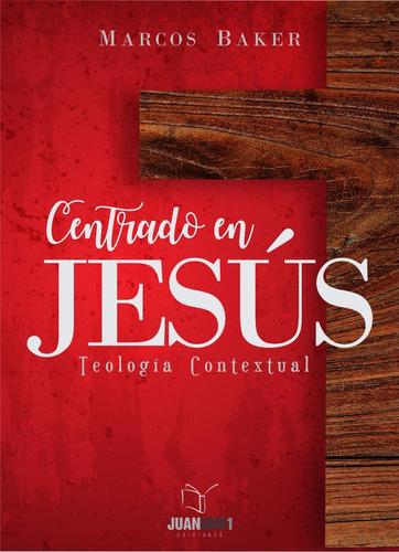 Imagen 1 de 1 de Centrado En Jesús - Marcos Baker