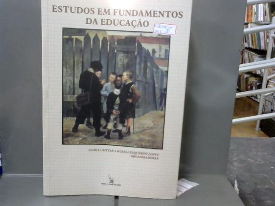 Estudos Em Fundamentos Da Educacao Marisa Bittar/ Ros