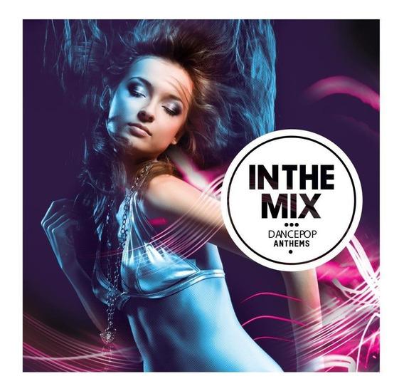 In The Mix - Dancepop Anthems
