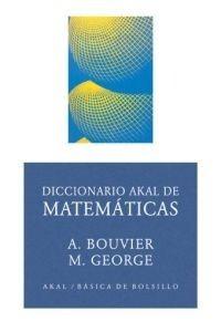 Diccionario Akal De Matemáticas, Bouvier / George, Akal