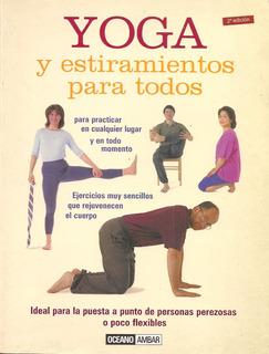 Yoga Y Estiramientos Para Todos / Miriam Austin