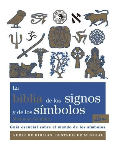 La Biblia De Los Signos Y De Los Simbolos Gaia-grupal