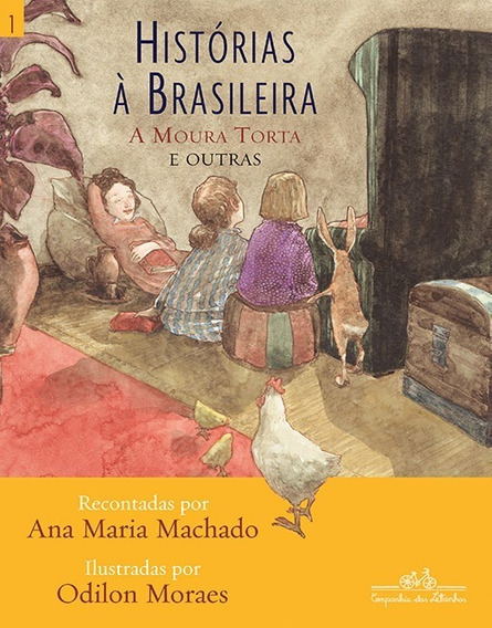 Histórias À Brasileira - A Moura Torta E Outras