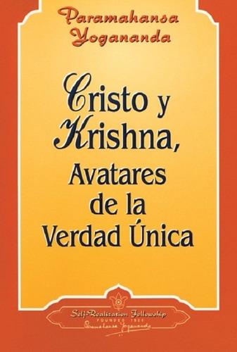 Imagen 1 de 2 de Cristo Y Krishna Avatares De La Verdad Unica